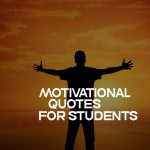 Top 70 Motivational Quotes For Students