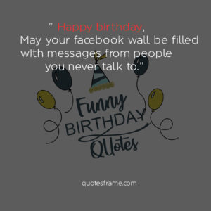 happy birthday quotes for her funny