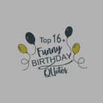 Top 16+Funny Birthday Quotes With Sayings Pictures