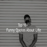 Top 18+ Funny Quotes About Life With Sayings Pictures