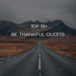 Top 19+ Be Thankful Quotes Sayings With Pictures