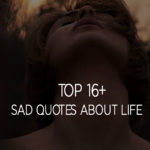 Top 16+ Sad Quotes About Life Sayings With Pictures