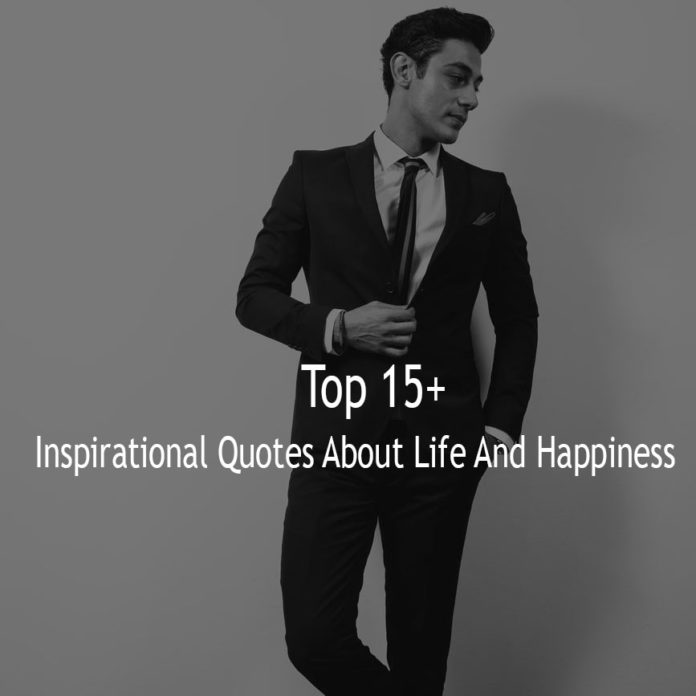 Inspirational Quotes About Life And Happiness