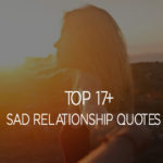 Top 17+ Sad Relationship Quotes Sayings With Pictures