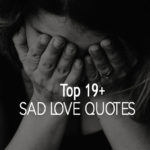Top 19+ Sad Love Quotes Sayings With Pictures